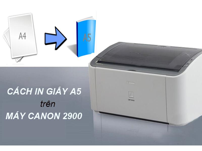 Thực hiện cách in giấy A5 trên máy Canon 2900 trên Word