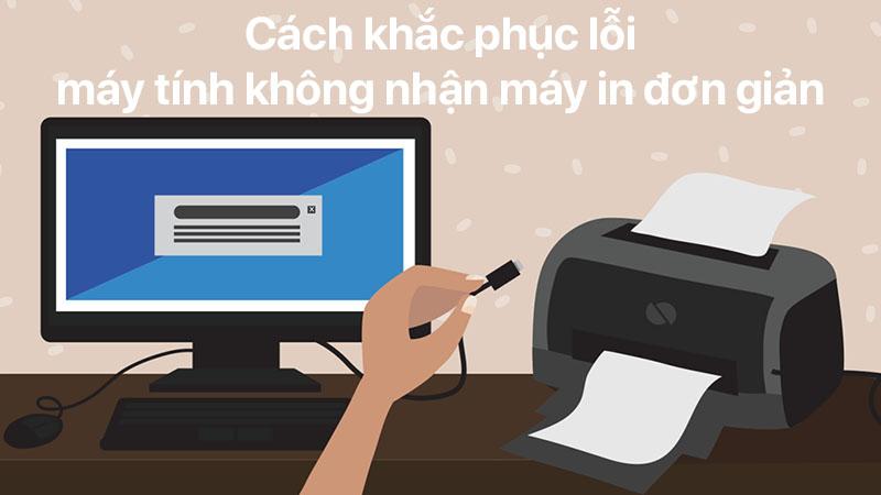 Cách khắc phục máy tính không thể kết nối với máy in