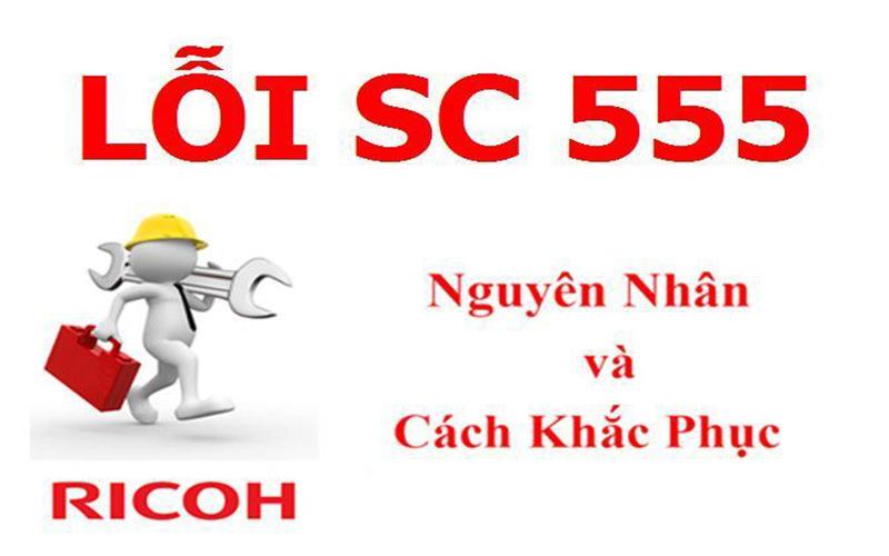 Nguyên nhân máy photocopy Ricoh báo lỗi SC 555